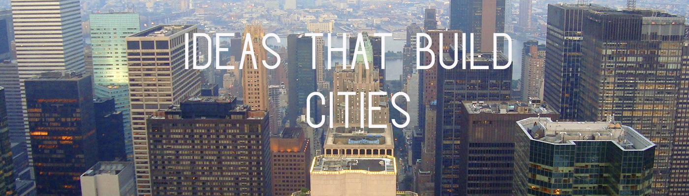 Ideas That Build Cities